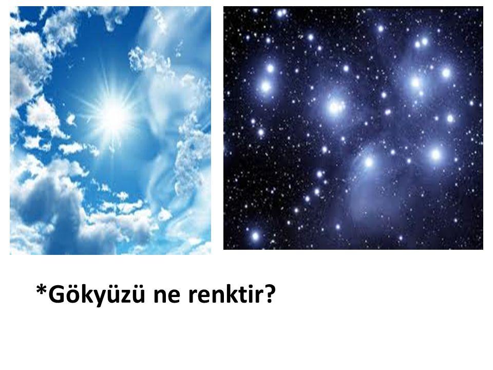 *Gökyüzü ne renktir