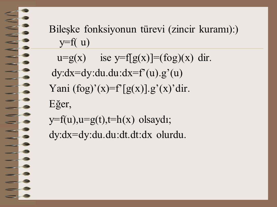 Bileşke fonksiyonun türevi (zincir kuramı):) y=f( u)