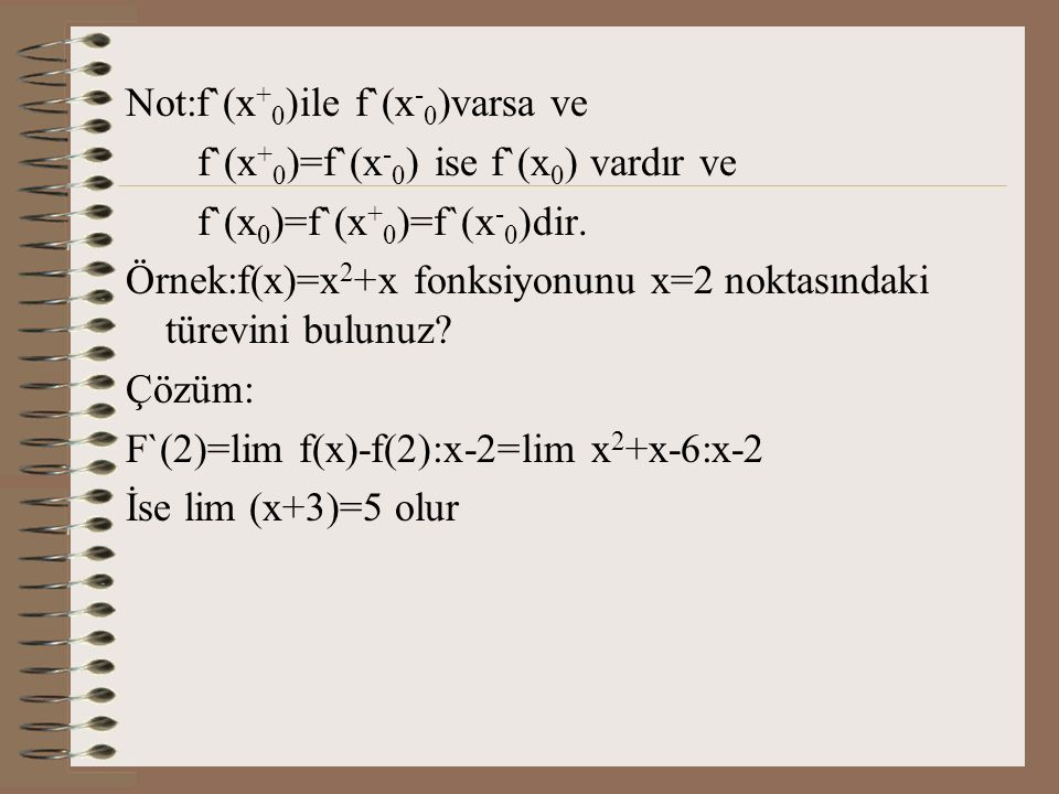 Not:f`(x+0)ile f`(x-0)varsa ve