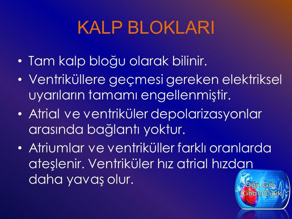 KALP BLOKLARI Tam kalp bloğu olarak bilinir.