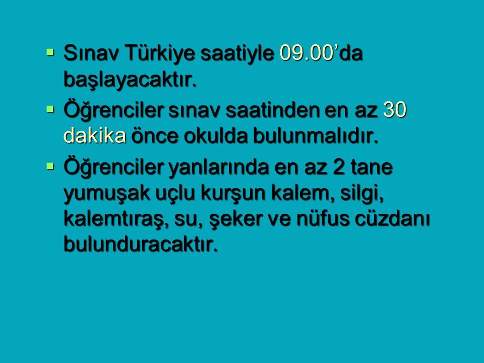 Sınav Türkiye saatiyle 09.00'da başlayacaktır.