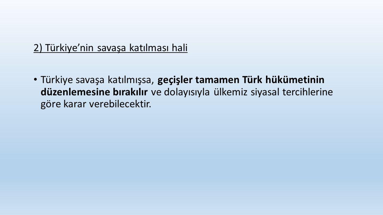 2) Türkiye'nin savaşa katılması hali