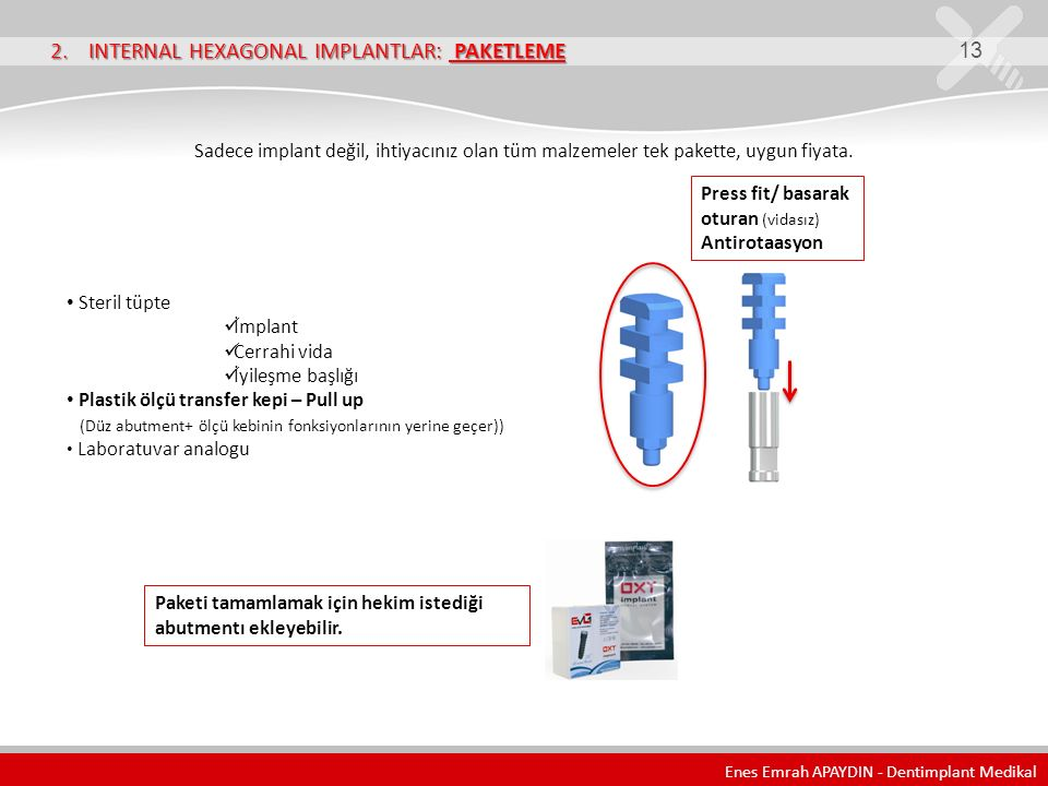 2. INTERNAL HEXAGONAL IMPLANTLAR: PAKETLEME