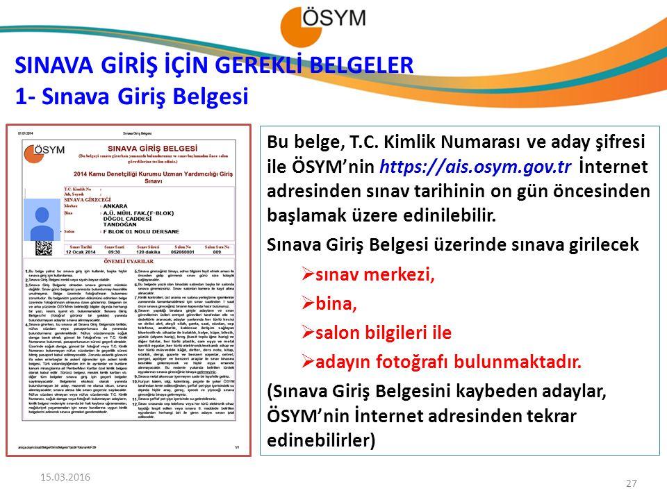 SINAVA GİRİŞ İÇİN GEREKLİ BELGELER 1- Sınava Giriş Belgesi