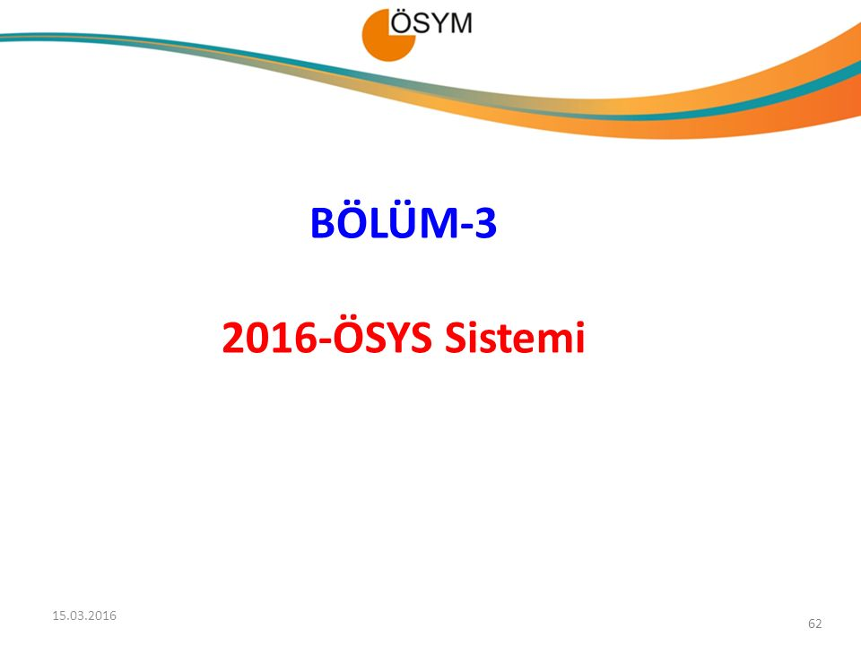 BÖLÜM-3 2016-ÖSYS Sistemi 27.04.2017 62