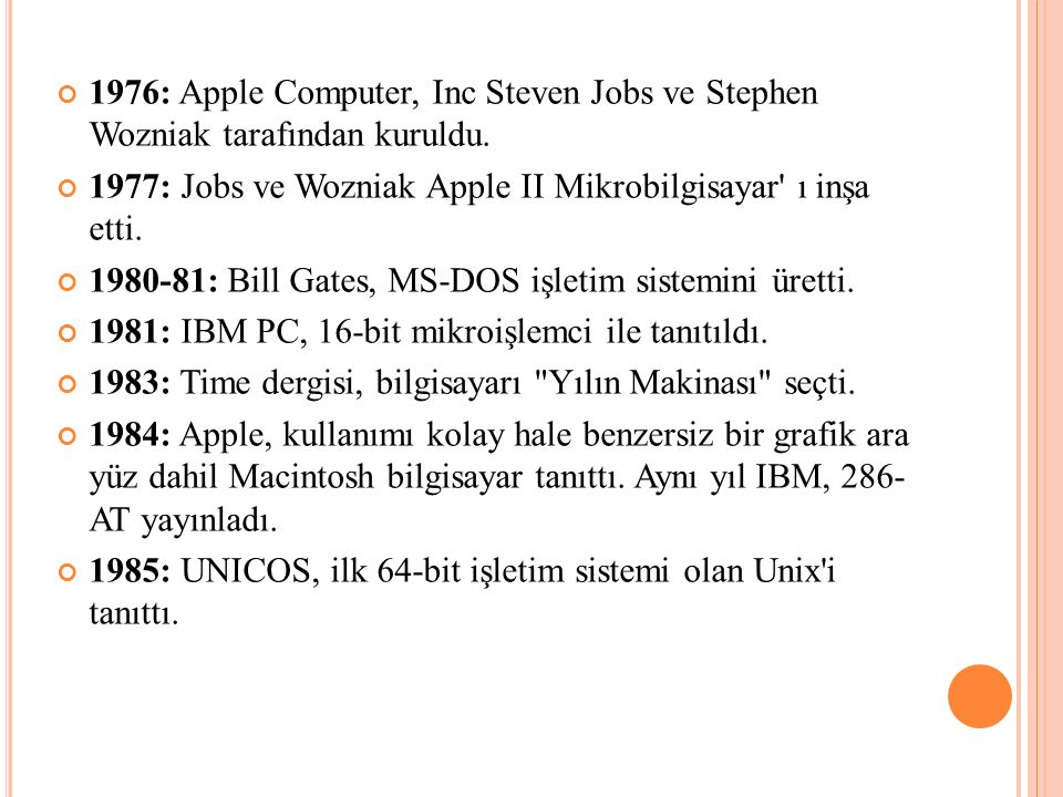 1976: Apple Computer, Inc Steven Jobs ve Stephen Wozniak tarafından kuruldu.