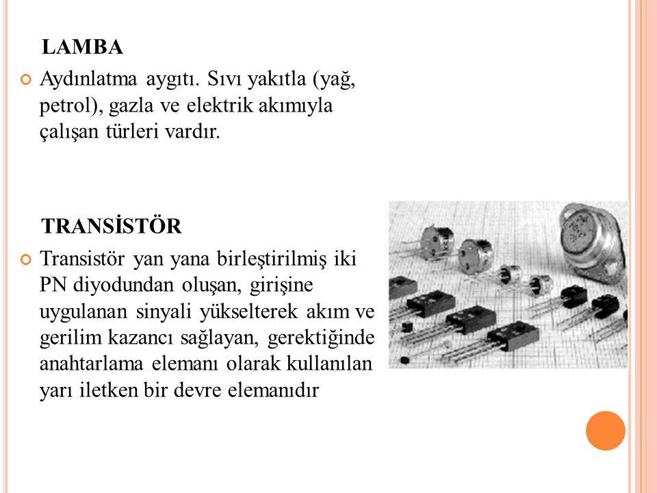 LAMBA Aydınlatma aygıtı. Sıvı yakıtla (yağ, petrol), gazla ve elektrik akımıyla çalışan türleri vardır.