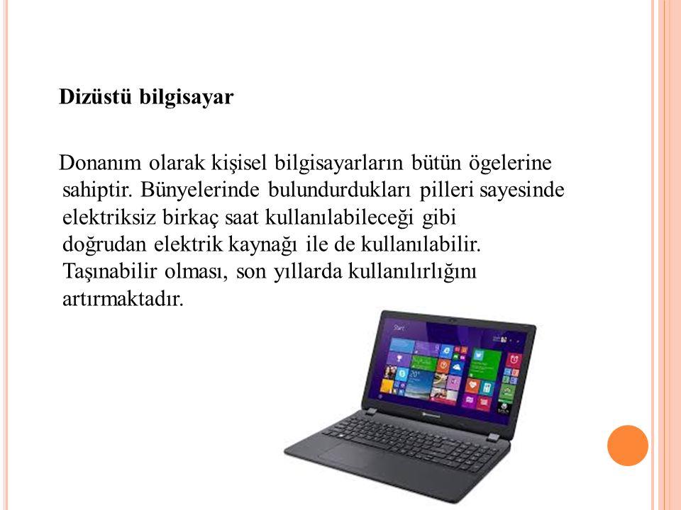 Dizüstü bilgisayar Donanım olarak kişisel bilgisayarların bütün ögelerine sahiptir.