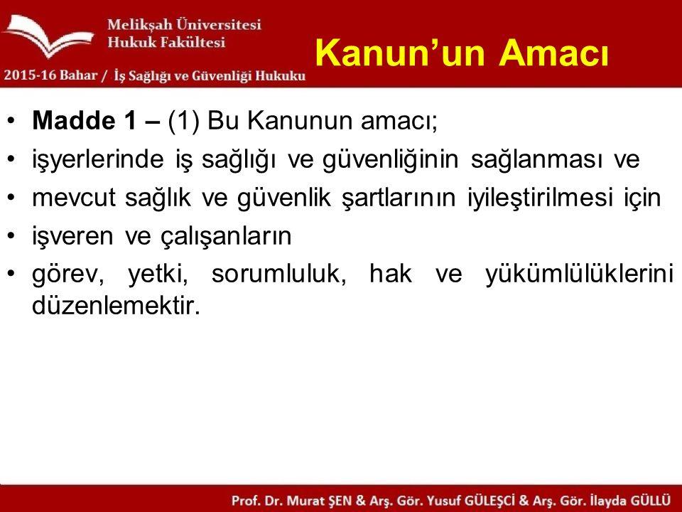 Kanun'un Amacı Madde 1 – (1) Bu Kanunun amacı;