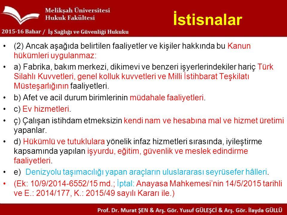 İstisnalar (2) Ancak aşağıda belirtilen faaliyetler ve kişiler hakkında bu Kanun hükümleri uygulanmaz: