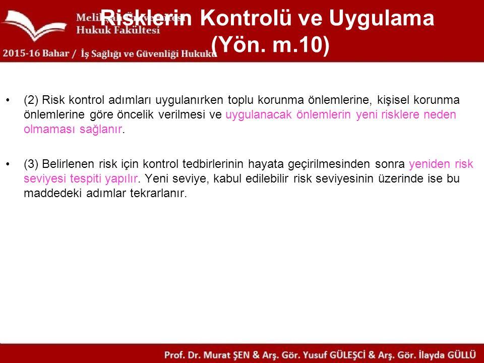 Risklerin Kontrolü ve Uygulama (Yön. m.10)