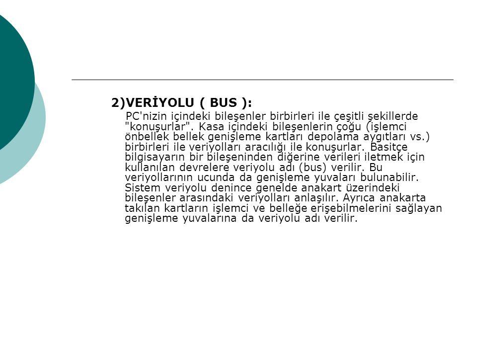 2)VERİYOLU ( BUS ):