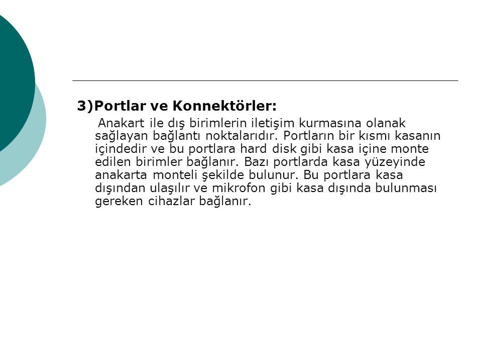 3)Portlar ve Konnektörler: