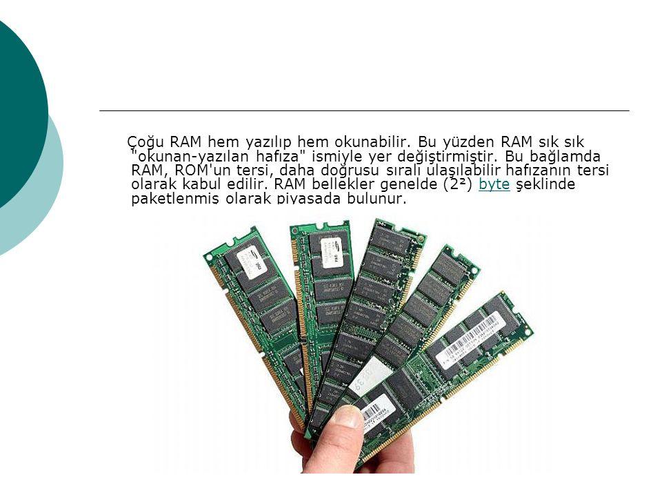 Çoğu RAM hem yazılıp hem okunabilir