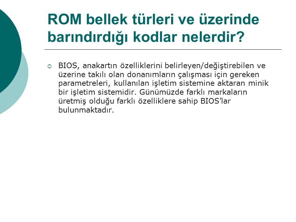 ROM bellek türleri ve üzerinde barındırdığı kodlar nelerdir