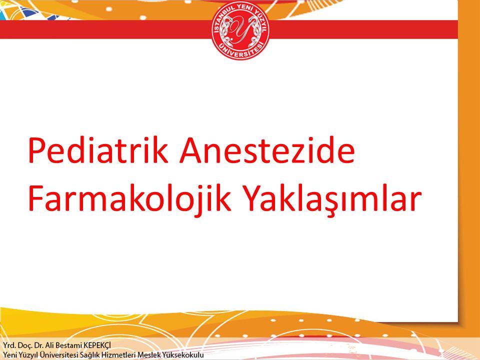 Pediatrik Anestezide Farmakolojik Yaklaşımlar