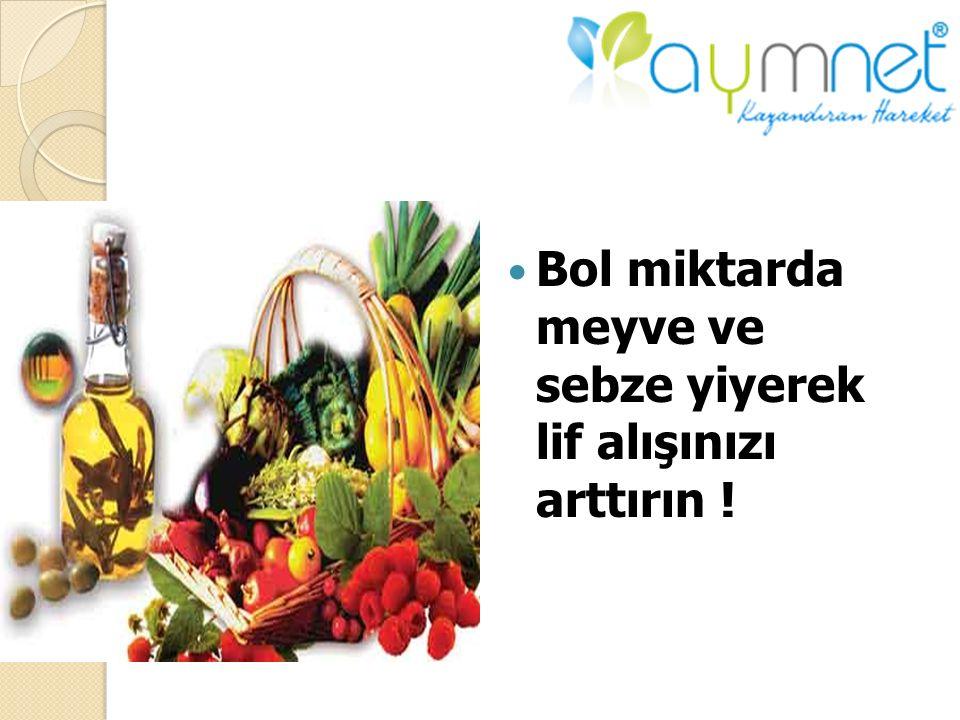 Bol miktarda meyve ve sebze yiyerek lif alışınızı arttırın !