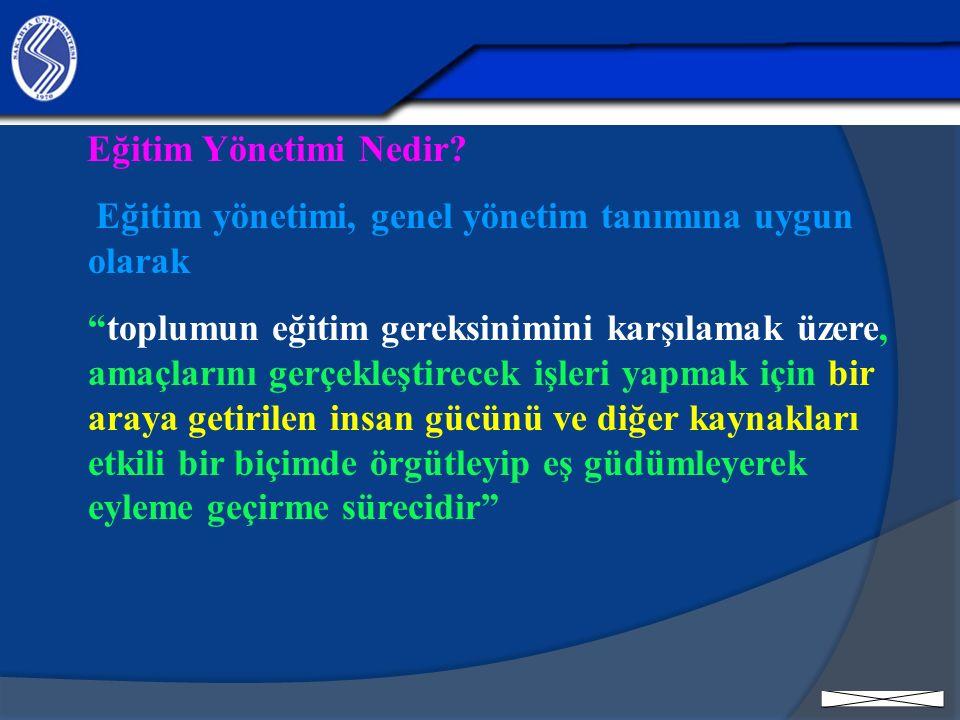 Eğitim Yönetimi Nedir Eğitim yönetimi, genel yönetim tanımına uygun olarak.