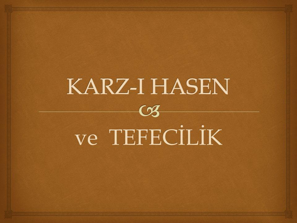 KARZ-I HASEN ve TEFECİLİK