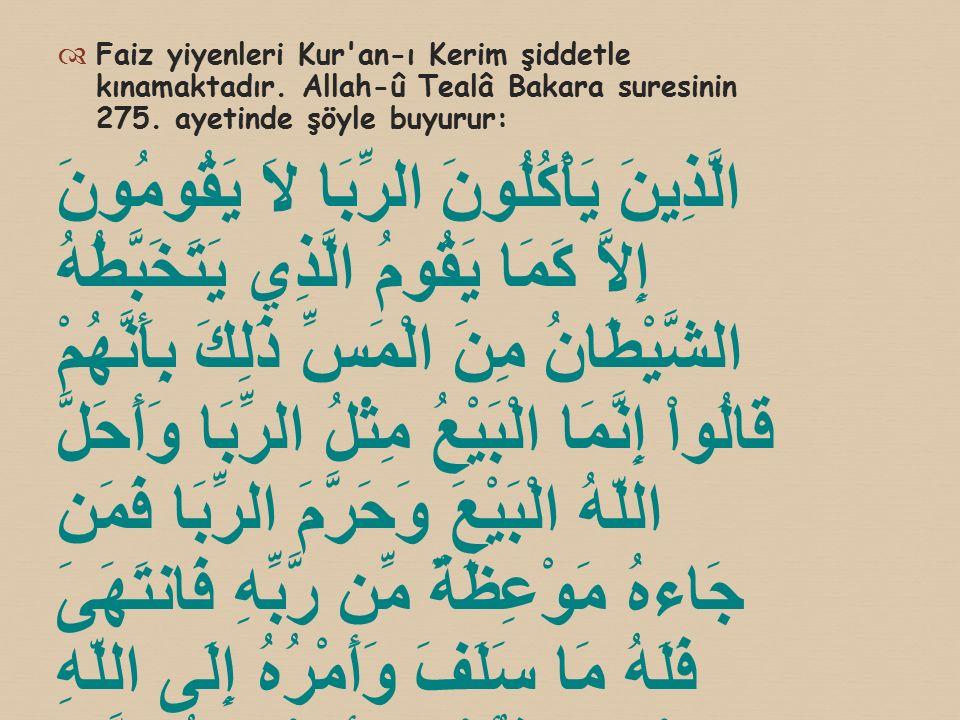 Faiz yiyenleri Kur an-ı Kerim şiddetle kınamaktadır