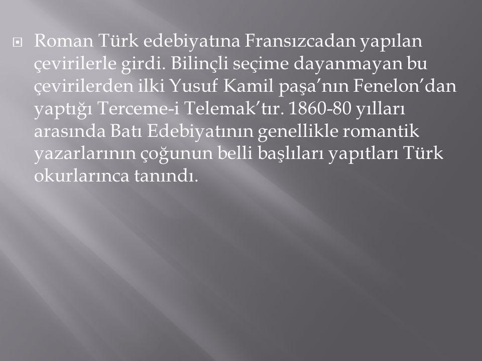 Roman Türk edebiyatına Fransızcadan yapılan çevirilerle girdi