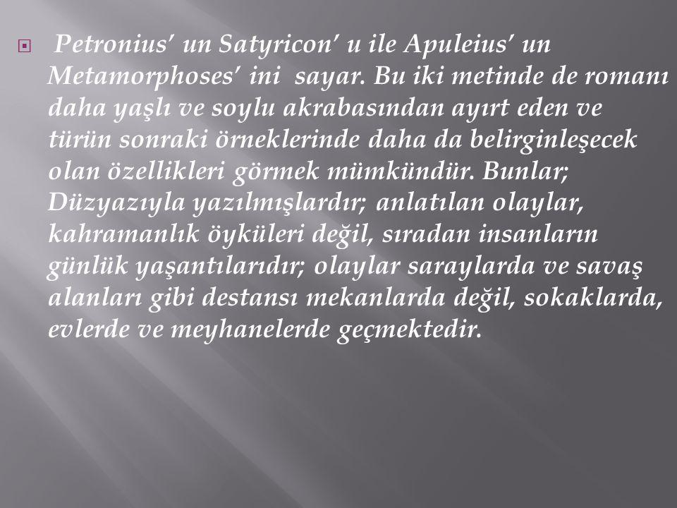 Petronius' un Satyricon' u ile Apuleius' un Metamorphoses' ini sayar