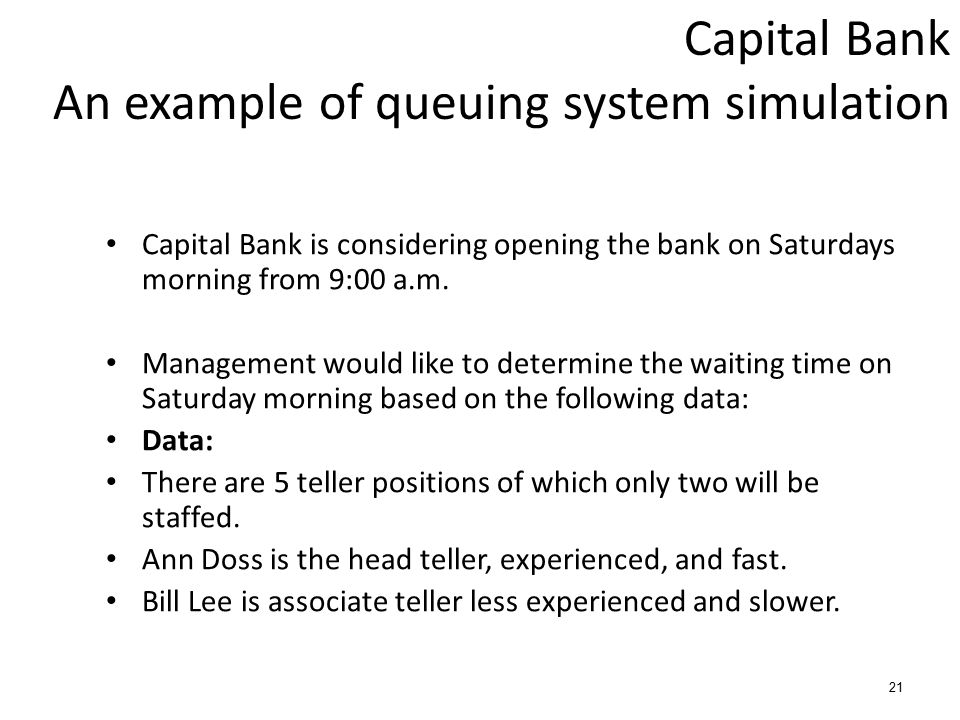 Capital Bank An example of queuing system simulation