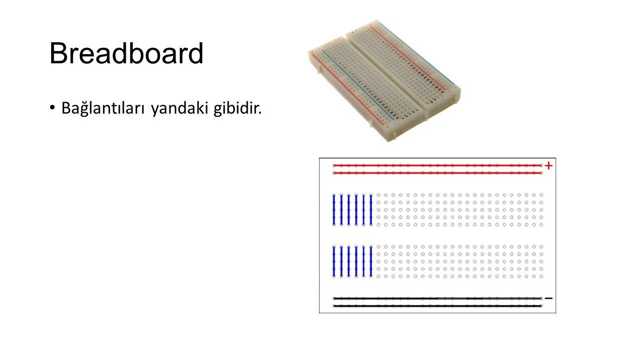 Breadboard Bağlantıları yandaki gibidir.