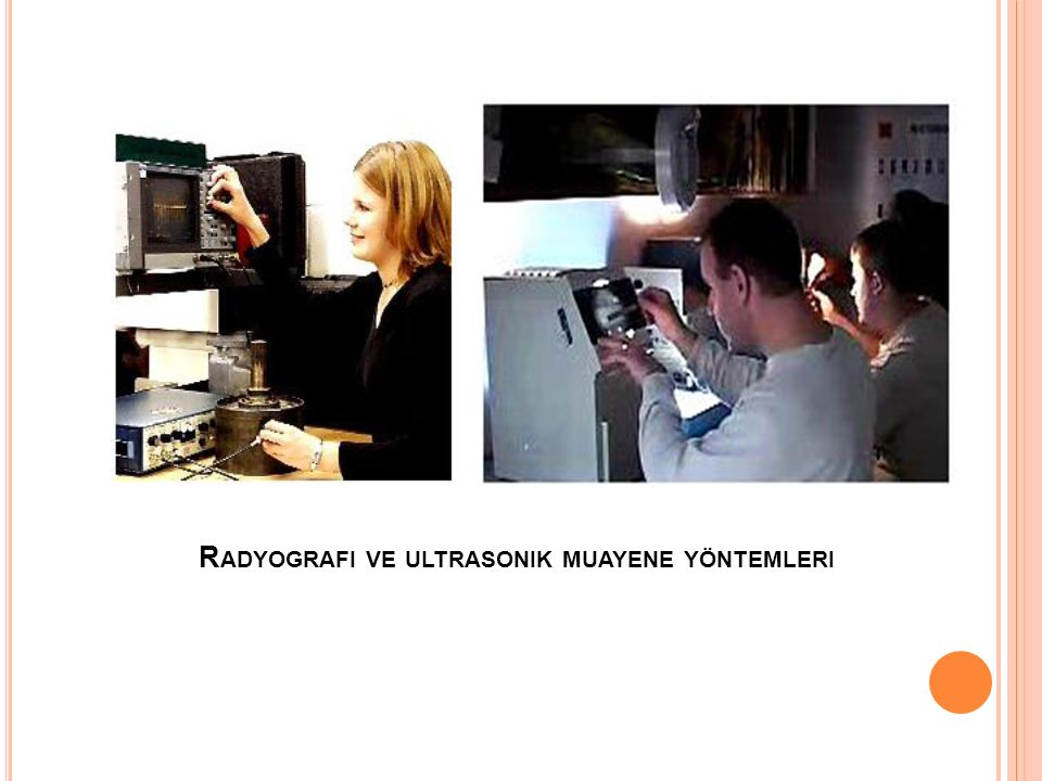 Radyografi ve ultrasonik muayene yöntemleri