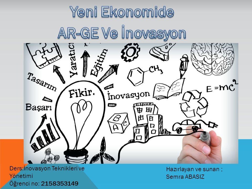 Yeni Ekonomide AR-GE Ve İnovasyon