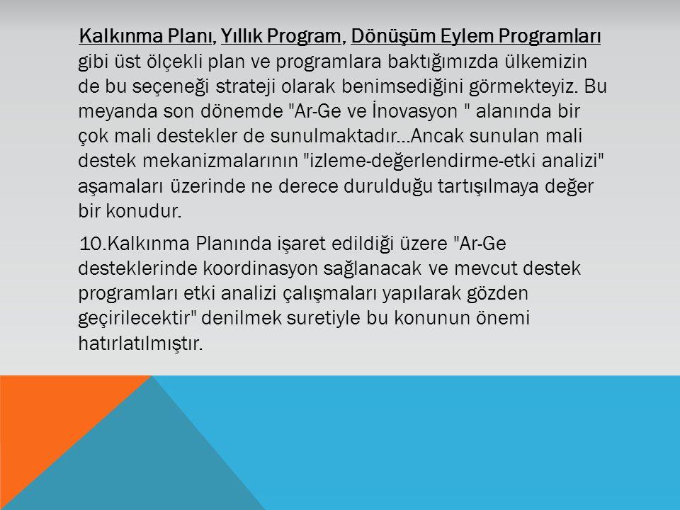 Kalkınma Planı, Yıllık Program, Dönüşüm Eylem Programları gibi üst ölçekli plan ve programlara baktığımızda ülkemizin de bu seçeneği strateji olarak benimsediğini görmekteyiz.