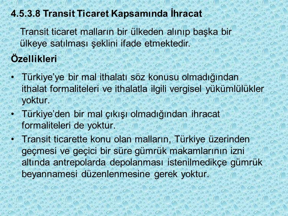 4.5.3.8 Transit Ticaret Kapsamında İhracat