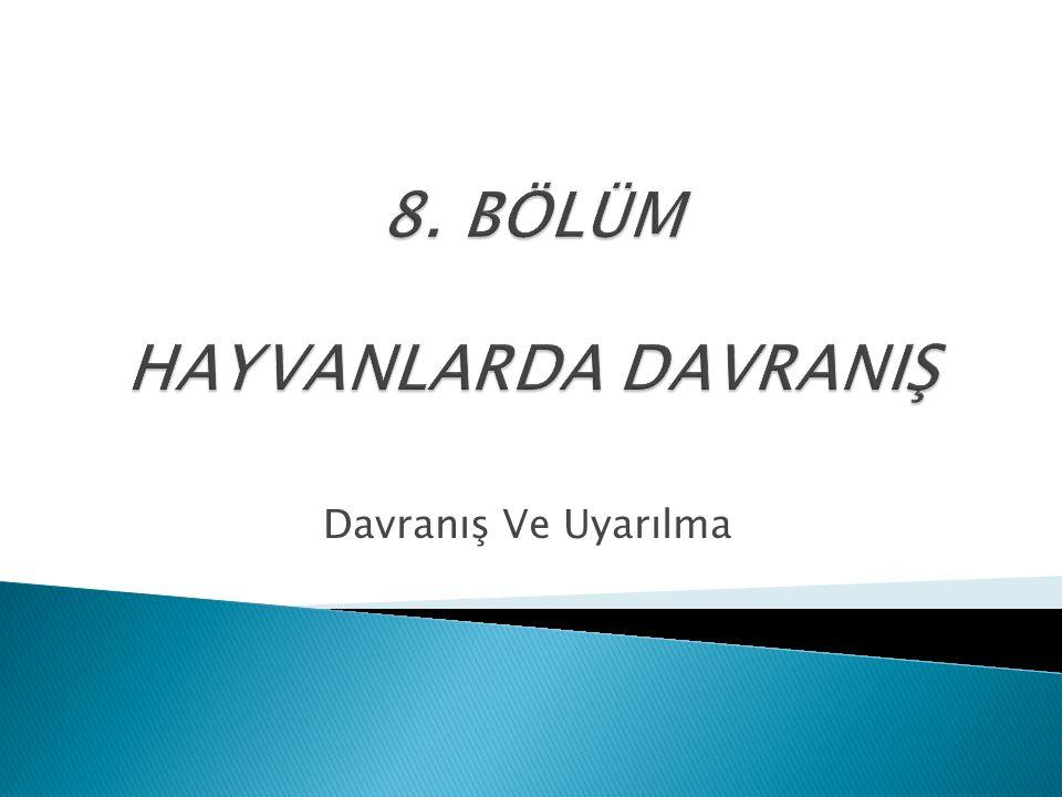 8. BÖLÜM HAYVANLARDA DAVRANIŞ