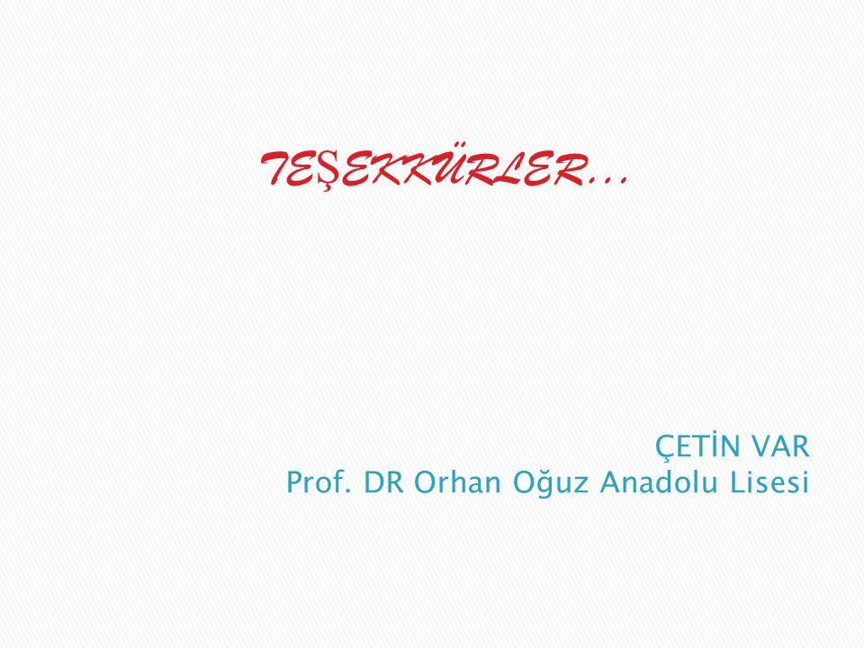 ÇETİN VAR Prof. DR Orhan Oğuz Anadolu Lisesi