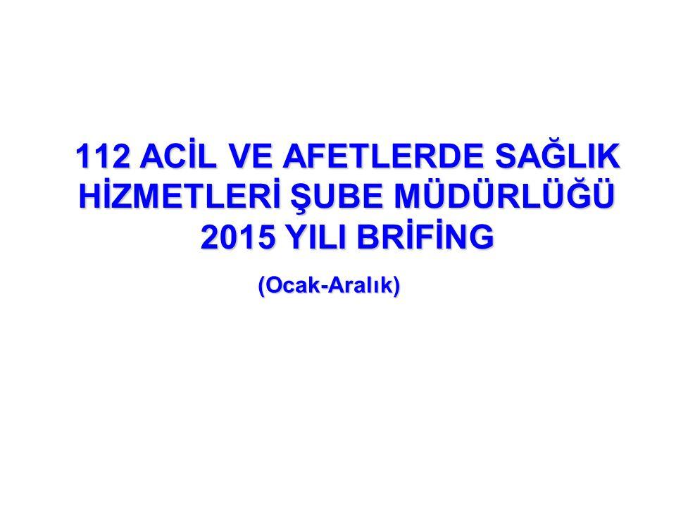 112 ACİL VE AFETLERDE SAĞLIK HİZMETLERİ ŞUBE MÜDÜRLÜĞÜ