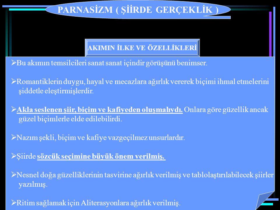 PARNASİZM ( ŞİİRDE GERÇEKLİK ) AKIMIN İLKE VE ÖZELLİKLERİ