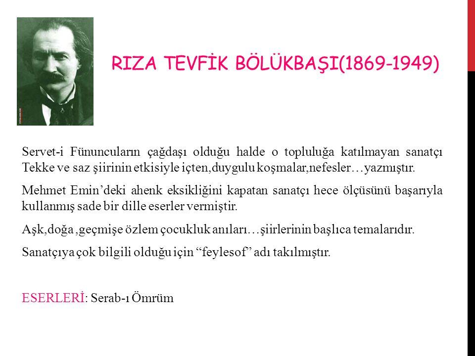 RIZA TEVFİK BÖLÜKBAŞI(1869-1949)