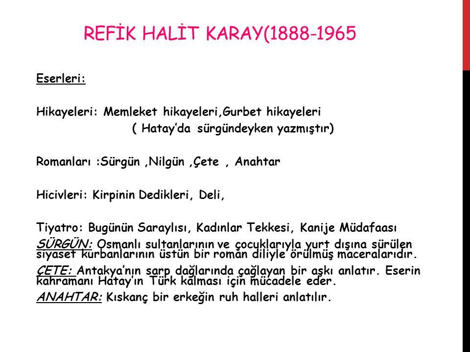 REFİK HALİT KARAY(1888-1965 Eserleri: