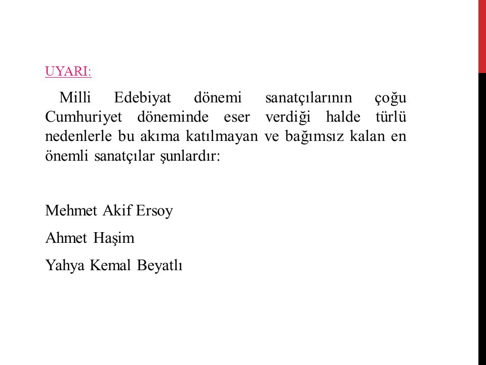 Mehmet Akif Ersoy Ahmet Haşim Yahya Kemal Beyatlı UYARI: