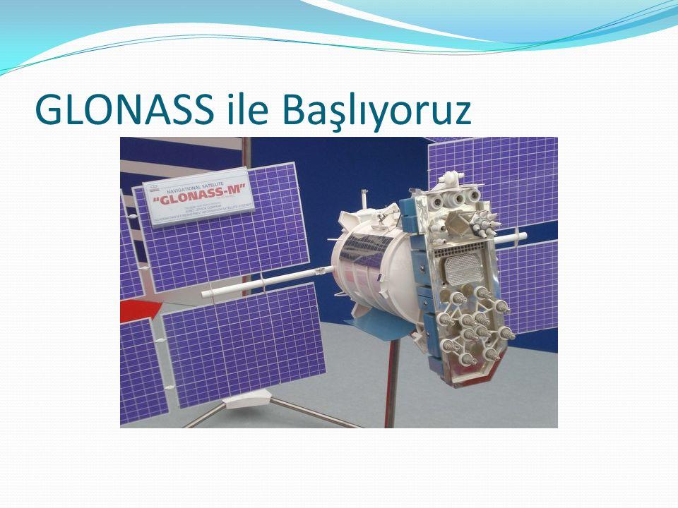 GLONASS ile Başlıyoruz