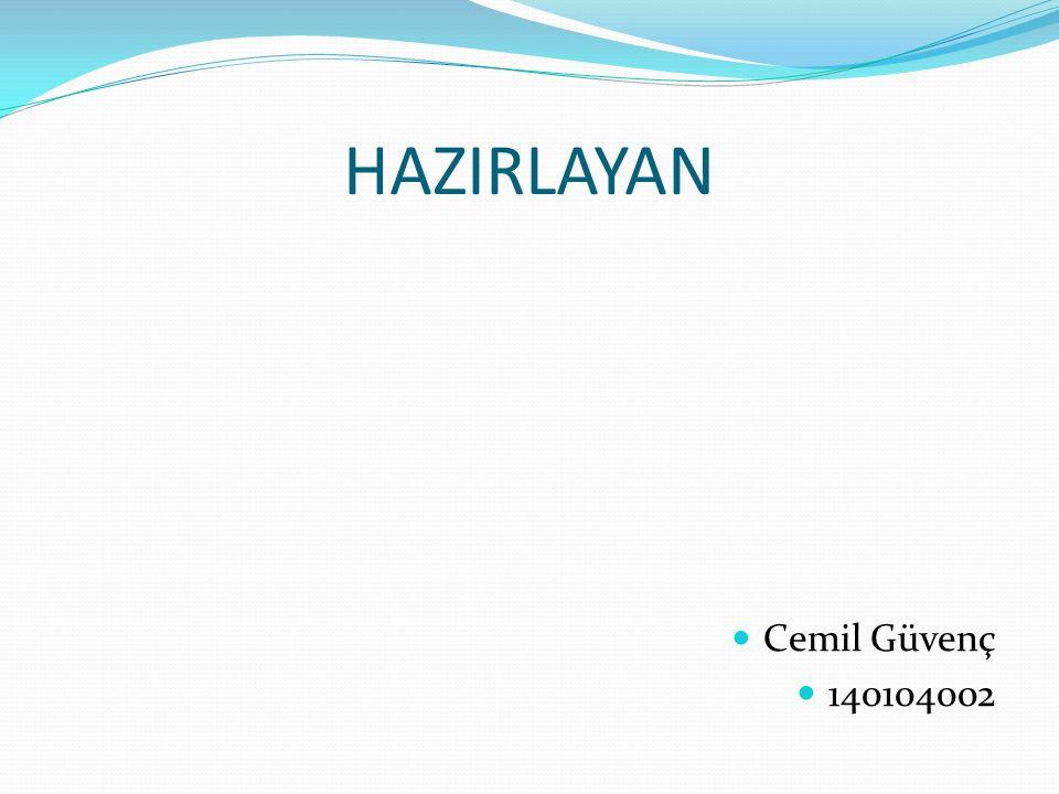 HAZIRLAYAN Cemil Güvenç 140104002