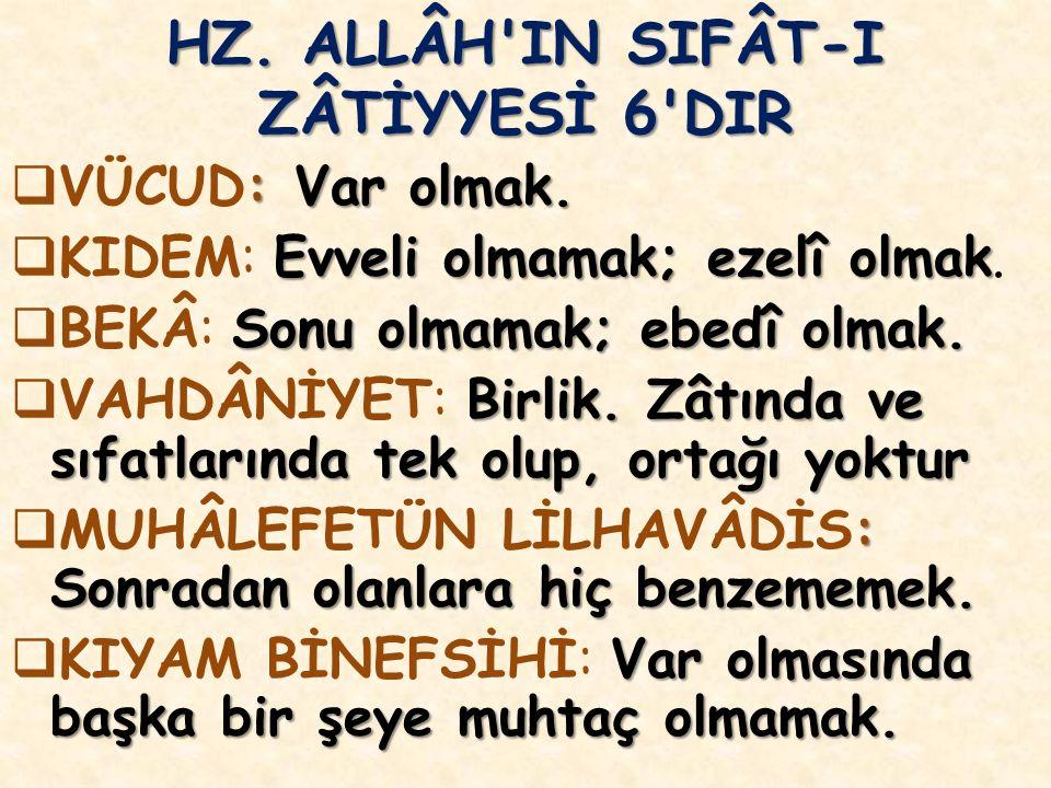 HZ. ALLÂH IN SIFÂT-I ZÂTİYYESİ 6 DIR