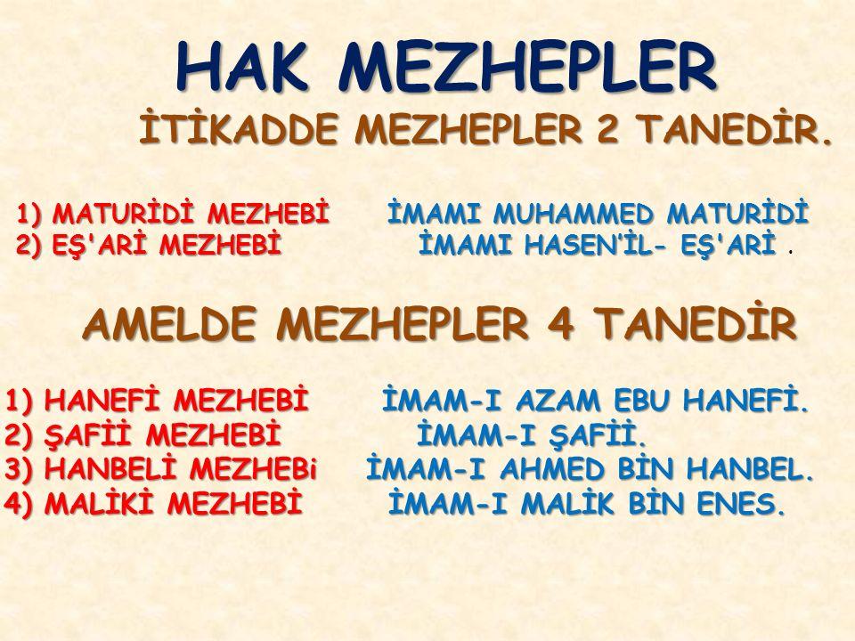 HAK MEZHEPLER AMELDE MEZHEPLER 4 TANEDİR