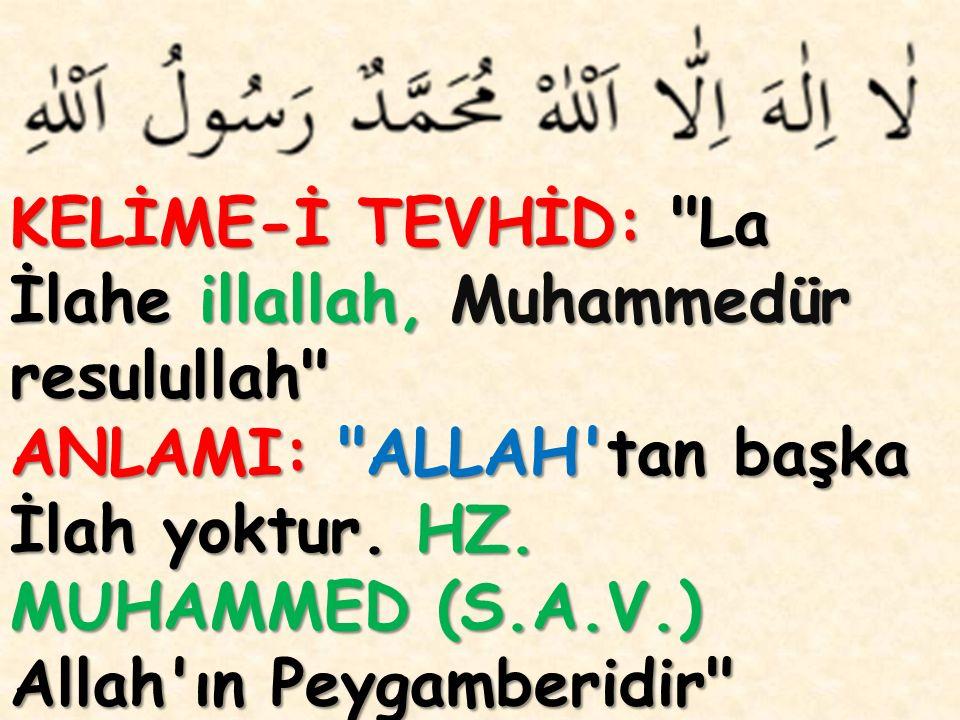 KELİME-İ TEVHİD: La İlahe illallah, Muhammedür resulullah