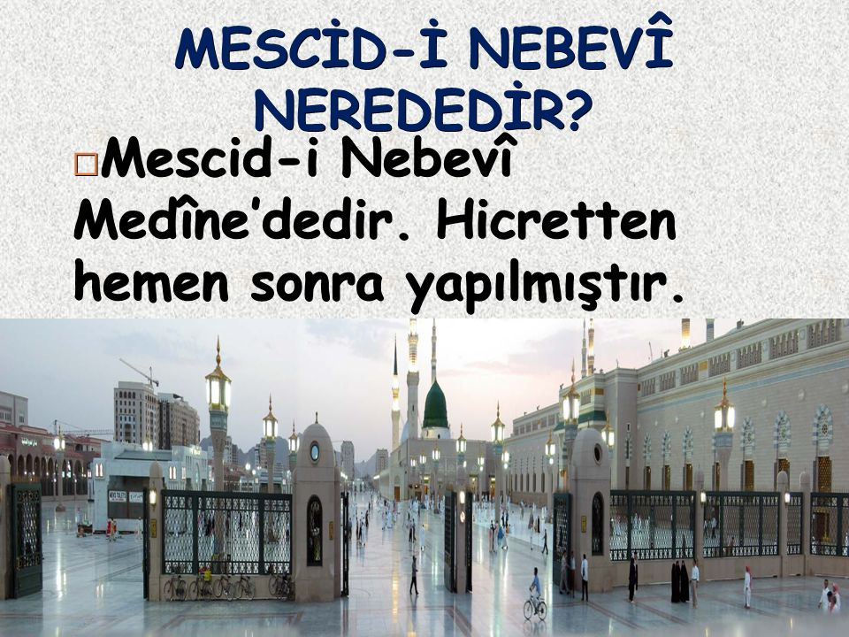 MESCİD-İ NEBEVÎ NEREDEDİR