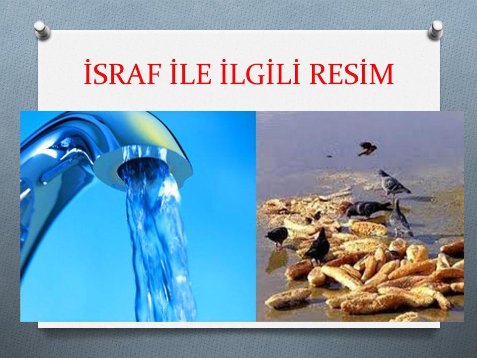 İSRAF İLE İLGİLİ RESİM