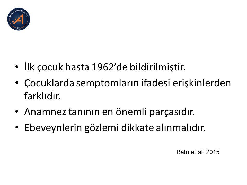 İlk çocuk hasta 1962'de bildirilmiştir.