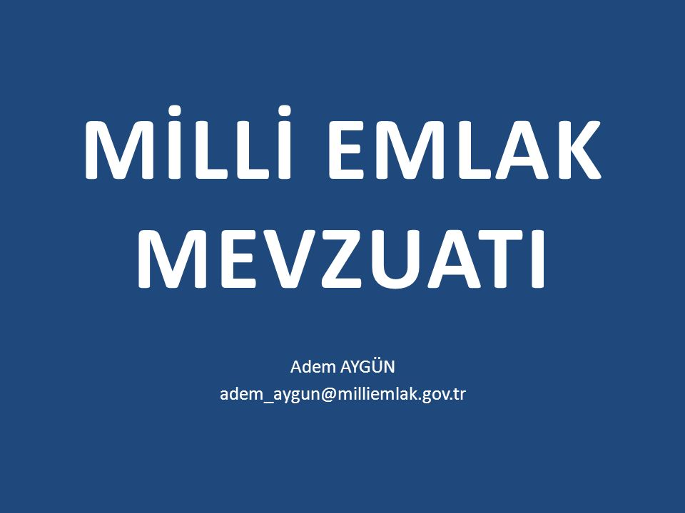 Adem AYGÜN adem_aygun@milliemlak.gov.tr