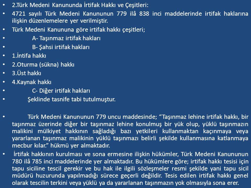 2.Türk Medeni Kanununda İrtifak Hakkı ve Çeşitleri: