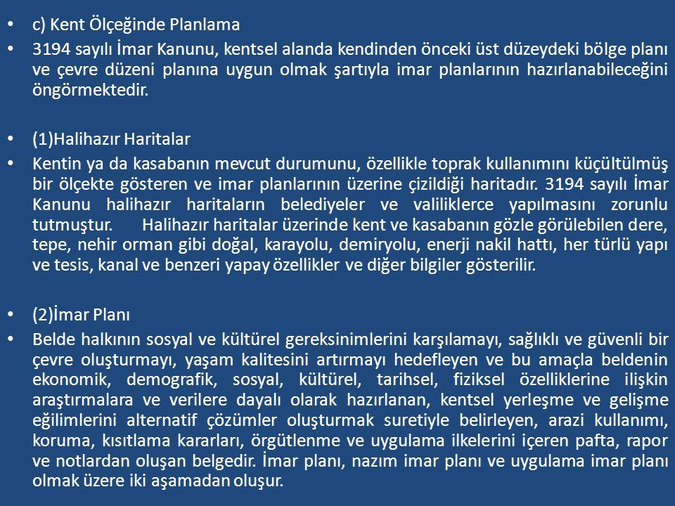 c) Kent Ölçeğinde Planlama